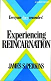 Experiencing Reincarnation, James S. Perkins, 0835605000