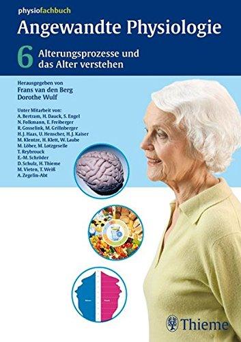 Band 6: Alterungsprozesse und das Alter verstehen (Physiofachbuch)