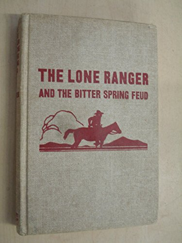 Striker Spring - The Lone Ranger and the Bitter Spring Feud