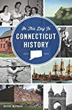On This Day in Connecticut History