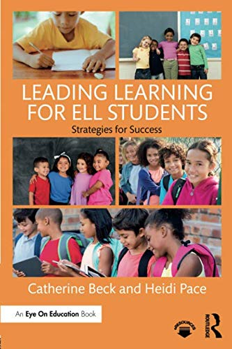 Leading Learning for ELL Students (Best Practices For Ell Students)