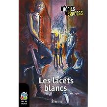 Les lacets blancs: une histoire pour les enfants de 10 à 13 ans (Récits Express t. 28) (French Edition)