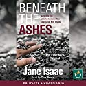 Beneath the Ashes: DI Will Jackman Series, Book 2 Audiobook by Jane Isaac Narrated by Tim Bruce