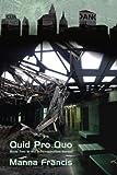 Quid Pro Quo, Manna Francis, 1934081094