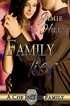 Family Ties (A Cop in the Family Book 2) by [Hill, Jamie]