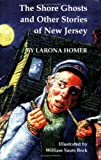 img - for The Shore Ghosts and Other Stories of New Jersey by Larona Homer (1981-06-01) book / textbook / text book