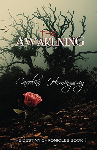 Book: The Awakening (The Destiny Chronicles Book 1) by Caroline Hemingway