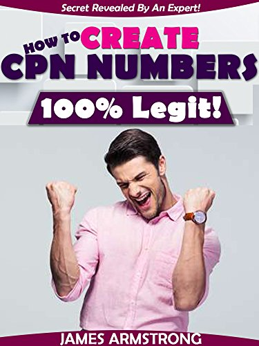 HOW TO CREATE CPN NUMBERS 100% LEGIT!!!: THE WHOLE TRUTH ABOUT CPN NUMBERS - Number Generators