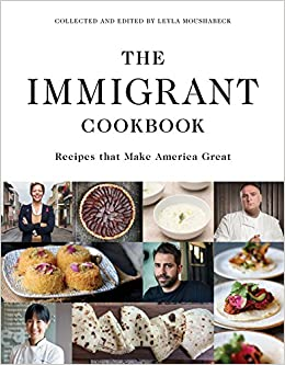 The immigrant cookbook recipes that make america great leyla the immigrant cookbook recipes that make america great leyla moushabeck 9781566560382 amazon books forumfinder Gallery