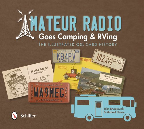 Amateur Radio Goes Camping & Rving: The Illustrated Qsl Card History (Qsl Cards)