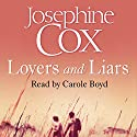 Lovers and Liars Audiobook by Josephine Cox Narrated by Carole Boyd