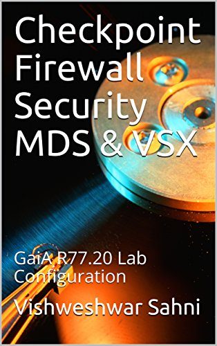 Checkpoint Firewall Security MDS & VSX: GaiA R77.20 Lab Configuration... (Vol-2 Book 1)