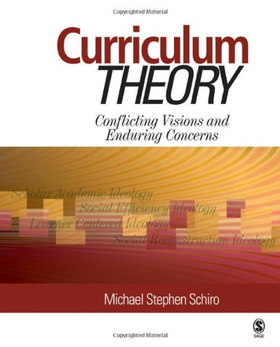 Curriculum Theory: Conflicting Visions and Enduring Concerns
