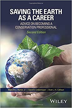 Saving the Earth as a Career: Advice on Becoming a Conservation Professional by Malcolm L. Hunter Jr. (2016-03-04)