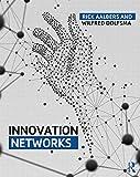 Innovation Networks, Aalbers, Hendrik Leendert and Dolfsma, Wilfred, 1138796980