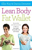 img - for Lean Body, Fat Wallet: Discover the Powerful Connection to Help You Lose Weight, Dump Debt, and Save Money by Ellie Kay (2013-12-17) book / textbook / text book