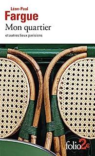 Mon quartier : et autres lieux parisiens, Fargue, Léon-Paul