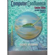 Computer Confluence: Exploring Tomorrow's Technology