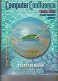 Computer Confluence : Exploring Tomorrow's Technology, Beekman, George, 0130909238
