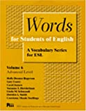 Words for Students of English : A Vocabulary Series for ESL, Vol. 6 (Pitt Series in English As a Second Language)