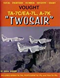 img - for Vought TA-7C/EA-7L, A-7K Twosair (Naval Fighters) book / textbook / text book