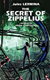 The Secret of Zippelius, Jules Lermina, 1935558889