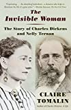 img - for The Invisible Woman: The Story of Nelly Ternan and Charles Dickens book / textbook / text book