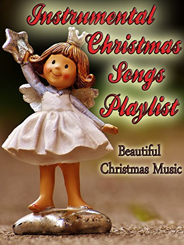 Instrumental Christmas Songs Playlist- Beautiful Christmas Music