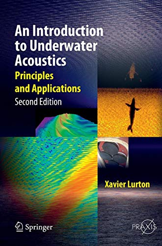An Introduction to Underwater Acoustics: Principles and Applications (Springer Praxis Books) (The Dynamic Earth An Introduction To Physical Geology)