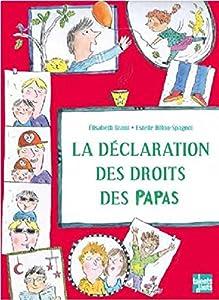 """Afficher """"La déclaration des droits des papas"""""""