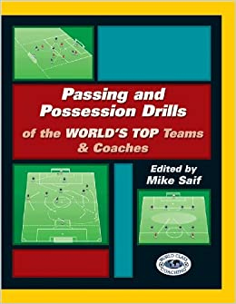 Book Passing and Possession Drills of the Worlds Top Teams