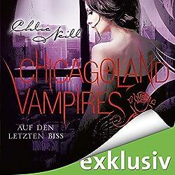 Auf den letzten Biss (Chicagoland Vampires 10)