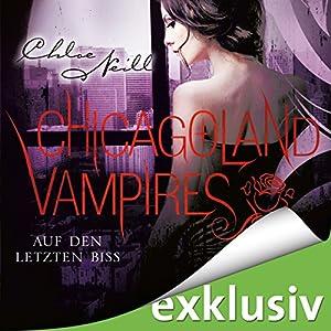 Auf den letzten Biss (Chicagoland Vampires 10) Hörbuch