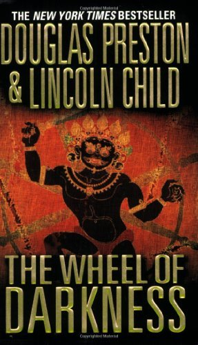 The Wheel of Darkness by Preston, Douglas, Child, Lincoln [Grand Central Publishing,2008] (Mass Market Paperback) Reprint Edition