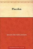 Phaedon oder über die Unsterblichkeit der Seele (German Edition)