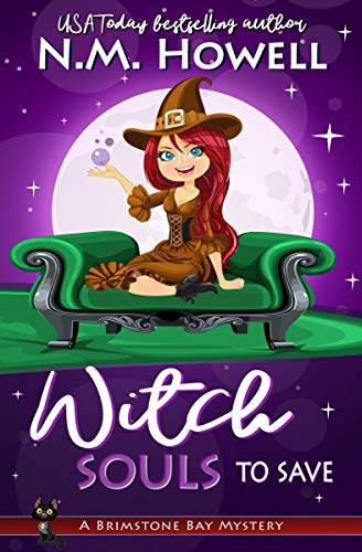 Witch Souls to Save: A Cozy Cat-filled Magical Mystery (Brimstone Bay Book 4) by [Howell, N.M.]