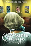 Frame Change, T'Gracie Reese and Joe Reese, 1939816483