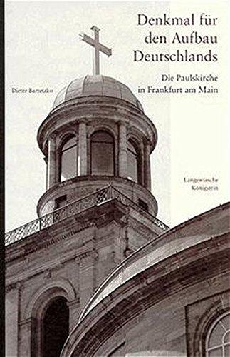 Denkmal für den Aufbau Deutschlands. Die Paulskirche in Frankfurt am Main Gebundenes Buch – 1. Januar 1998 Elmar Lixenfeld Dieter Bartetzko Langewiesche K R
