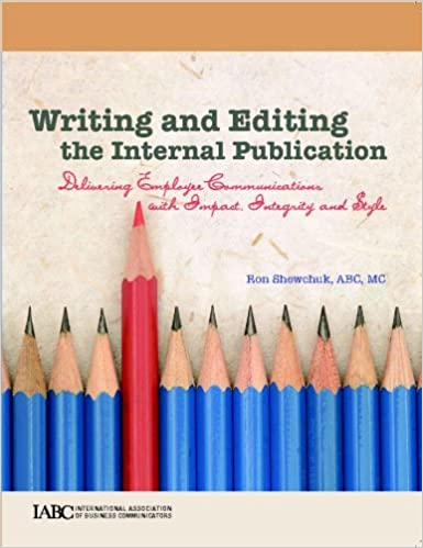 Writing and editing the internal publication delivering employee writing and editing the internal publication delivering employee communications with impact integrity and style fandeluxe Choice Image