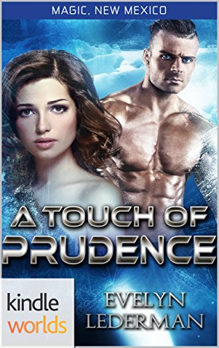 magic-new-mexico-a-touch-of-prudence-kindle-worlds-novella
