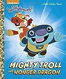 Mighty Troll and Wonder Dragon (Wallykazam!) (Little Golden Book)