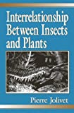 img - for Interrelationship Between Insects and Plants by Pierre Jolivet (1998-05-27) book / textbook / text book