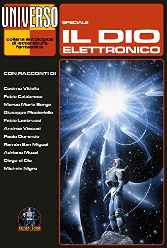 Il dio elettronico - Speciale (Universo) (Italian Edition)
