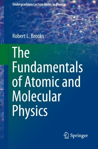 The Fundamentals of Atomic and Molecular Physics (Undergraduate Lecture Notes in Physics)