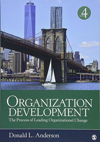 Organization Development: The Process of Leading Organizational Change (Leading And Managing Change In Organization Development)