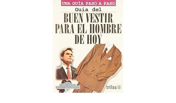 Guia Del Buen Vestir Para el Hombre de Hoy: Luis Lesur: 9789682457975: Amazon.com: Books