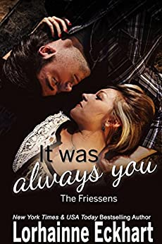 It Was Always You (The Friessens Book 15) by [Eckhart, Lorhainne]