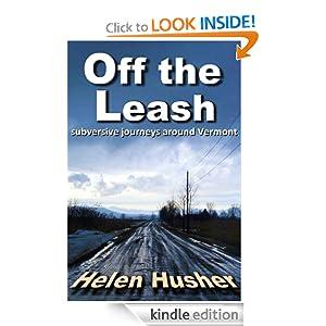 Off the Leash: Subversive Journeys Around Vermont Helen Husher