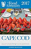 img - for CAPE COD - 2017: The Food Enthusiast's Complete Restaurant Guide book / textbook / text book