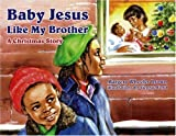 Baby Jesus Like My Brother, Margery W. Brown, 1603490000